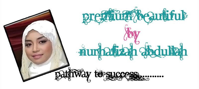 PREMIUM BEAUTIFUL BY NURHAFIZAH ABDULLAH