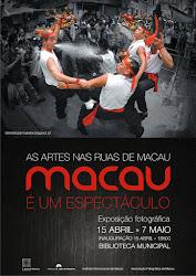 """Exposição """"Macau é um espetáculo: as artes nas ruas de Macau"""""""