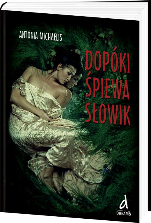 """""""Dopóki śpiewa słowik"""" – Antonia Michaelis"""