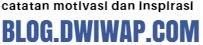 DWIWAP | CATATAN MOTIVASI DAN INSPIRASI