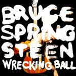 BRUCE SPRINGSTEEN – Wrecking Ball - 4,5 / 5