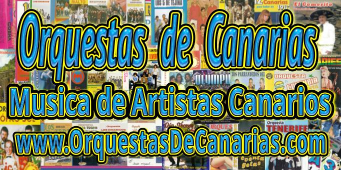 Orquestas de Canarias - Musica de artistas Canarios