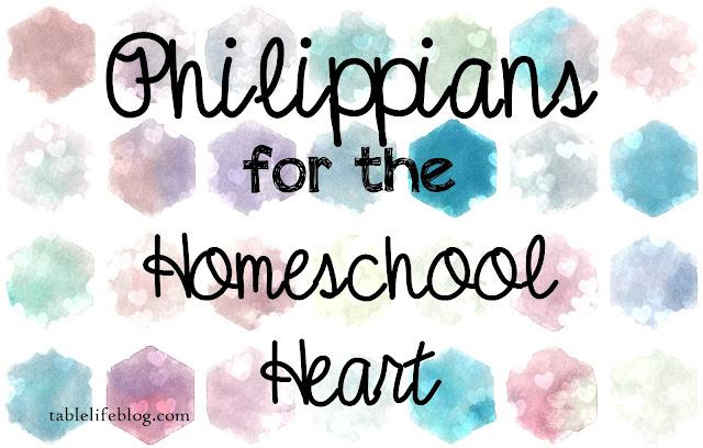 Philippians for the Homeschool Heart - Biblical Encouragement for Homeschool Parents