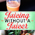 Juicing Without A Juicer - Free Kindle Non-Fiction