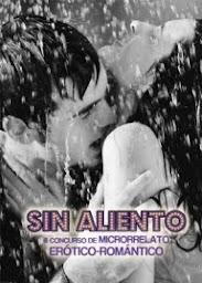 """III Concurso Literario de Microrrelatos Erótico-Románticos. """"Sin Aliento"""""""