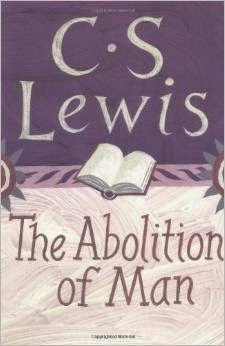 http://www.amazon.com/The-Abolition-Man-C-Lewis/dp/0060652942/ref=sr_1_1?ie=UTF8&qid=1349964975&sr=8-1&keywords=abolition+of+man+lewis