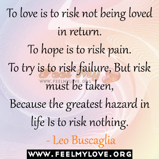 To love is to risk not being loved in return