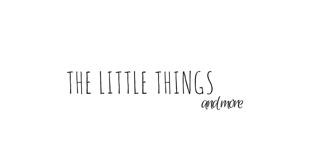 The Little Things and More | a lifestyle blog