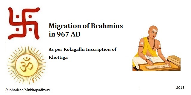 Migration of Brahmins as per Kolagallu Inscription of Khottiga dated 967 AD