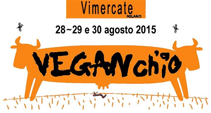 VEGANCH'IO  28-29-30 AGOSTO 2015
