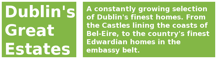 Dublin&#39;s Great Estates Banner