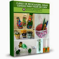 Curso de reciclagem - 130 ideias simples e criativas para reciclar objetos em casa