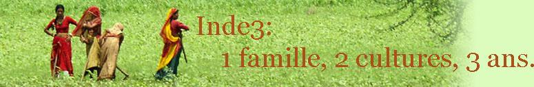 Inde3 : 1 famille, 2 cultures, 3 ans