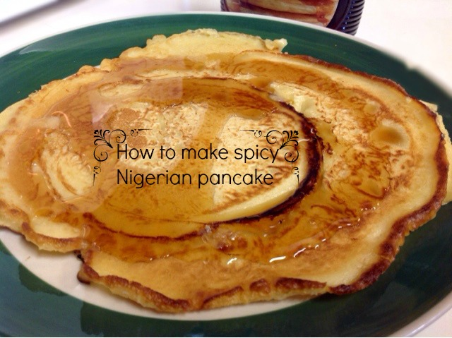 Recipe how to make spicy nigerian pancake raheenahs blog recipe how to make spicy nigerian pancake ccuart Images