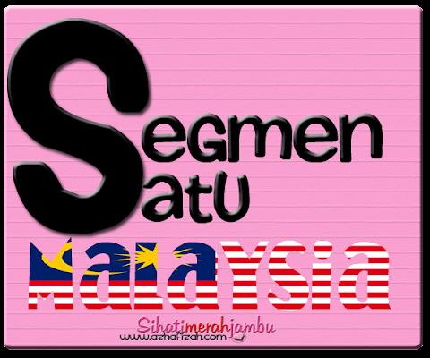 Segmen Satu Malaysia by Azhafizah.com