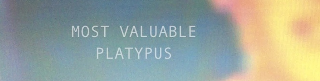 Most Valuable Platypus