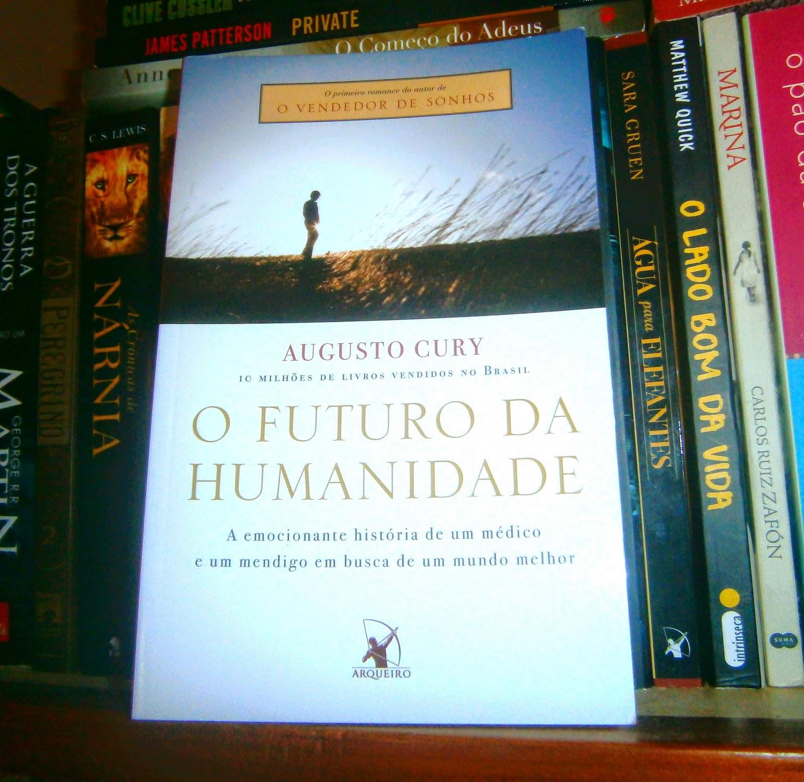 Resenha O Futuro Da Humanidade De Augusto Cury Alma Crítica
