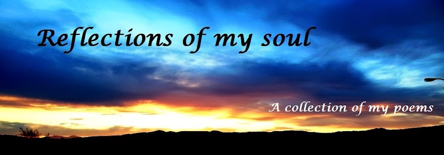 Reflections of my soul - my poems
