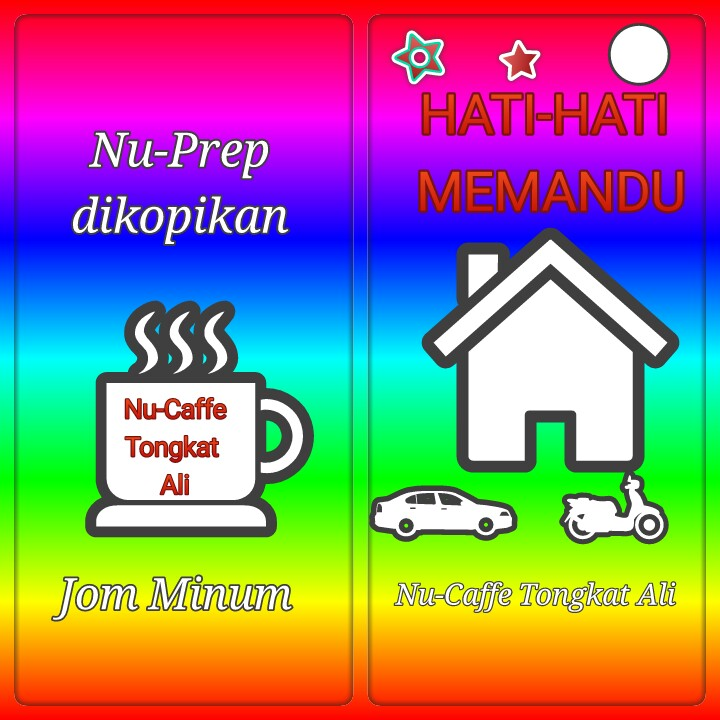 HATI-HATI MEMANDU. Jom Minum Nu-Caffe Tongkat Ali