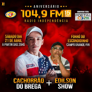 Cachorrão do Brega e Edilson Show no Aniversário de 15 anos da Rádio Independência FM 104,9