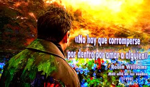 Robin Williams | Frases | Más allá de los sueños