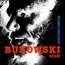 Bukowski Club. Antología poética