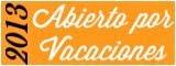 ABIERTO POR VACACIONES 2013