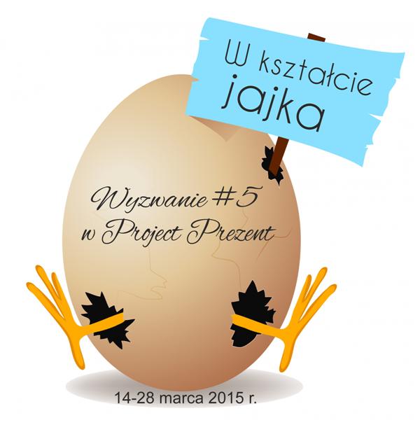http://projectprezent.blogspot.com/2015/03/wyzwanie-5-w-ksztacie-jajka.html