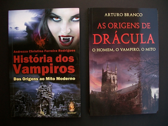História dos Vampiros (Andrezza C. F. Rodrigues) e As Origens de Drácula (Arturo Branco)