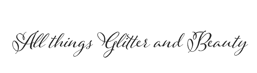 All Things Glitter and Beauty Blog