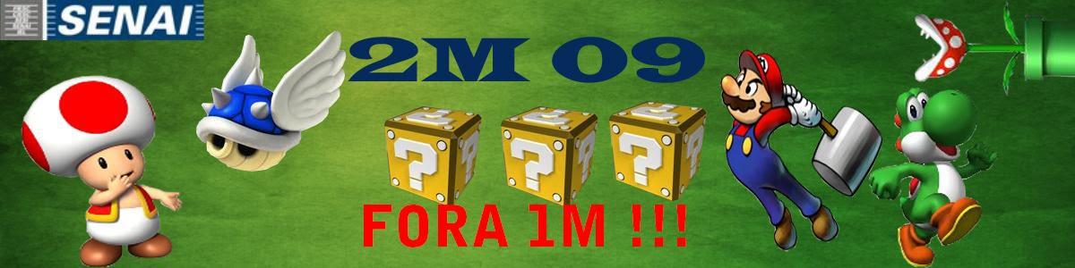 2M 09 Blog!   - FORA 1M !!!
