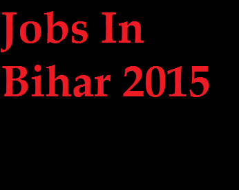 Latest Jobs in Bihar 2015