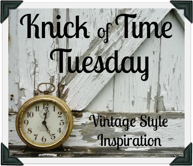 Antique, Vintage and Repurposed Decor Knick of Time Tuesday link party at KnickofTimeInteriors.blogspot.com