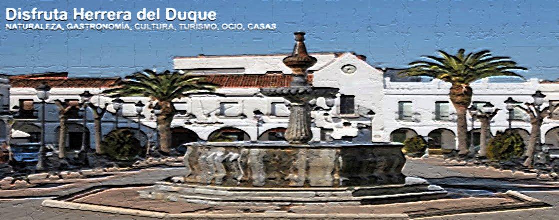 Disfruta Herrera del Duque: Cultura, Turismo, Gastronomía, Naturaleza y Ocio