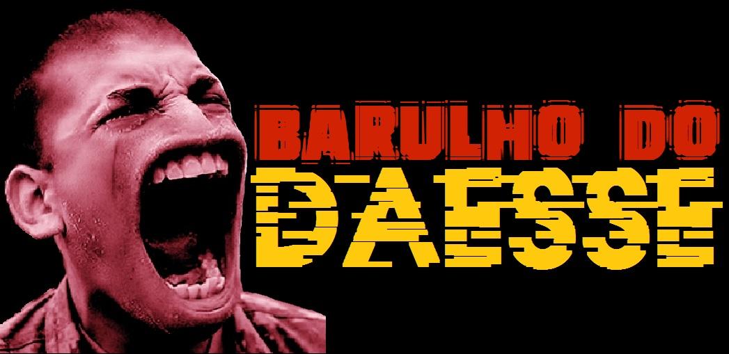 Barulho do Daesse