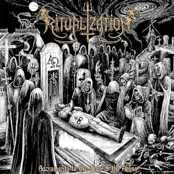 "RITUALIZATION - ""SACRAMENTS TO THE SONS OF THE ABYSS"""