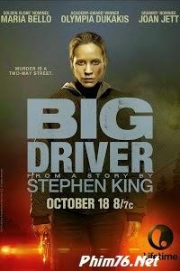 Sát Nhân Bí Ẩn 2014|| Big Driver