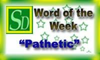 Word of the week - Pathetic
