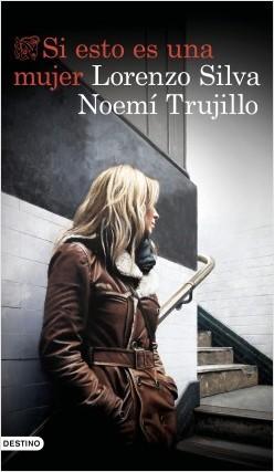 Si esto es una mujer de Lorenzo Silva y Noemí Trujillo