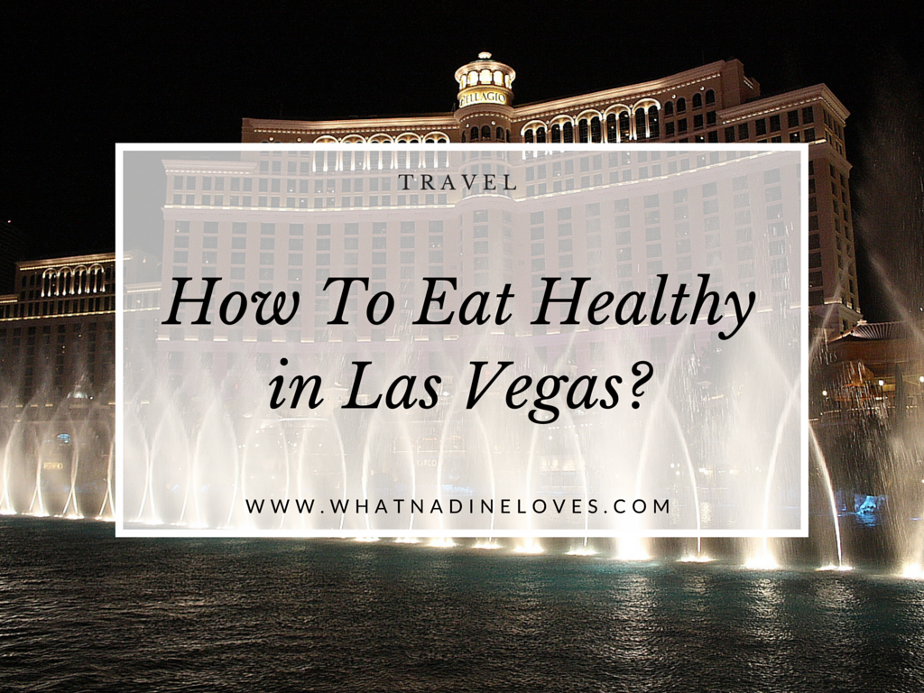 How To Eat Healthy In Las Vegas  Nourishing Your Body In Las Vegas With  Cold