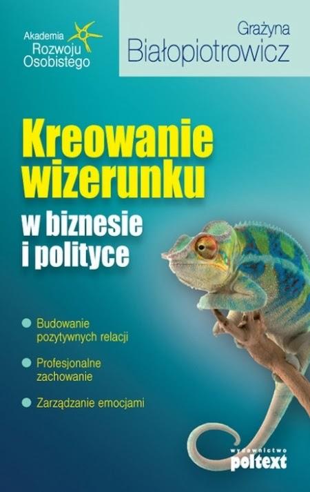 """Okładka książki """"Kreowanie wizerunku w biznesie i polityce"""""""