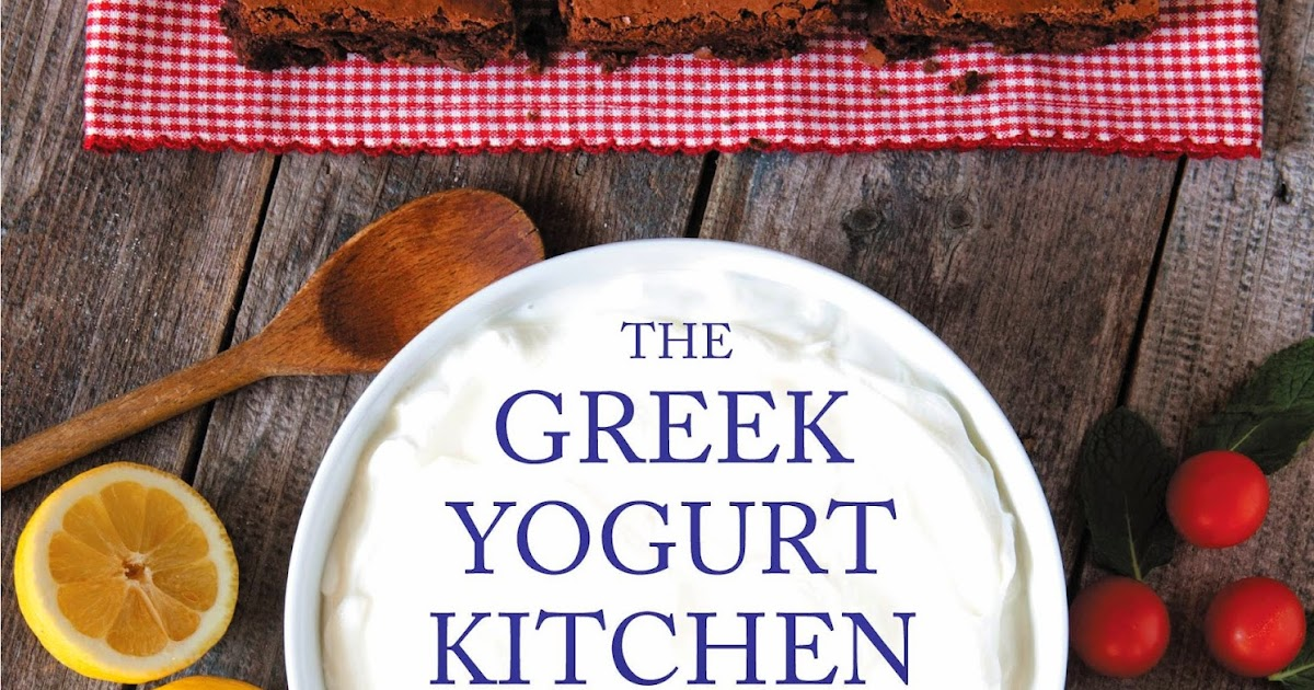 Airplanes and Dragonflies: The Greek Yogurt Kitchen Cookbook Review ...