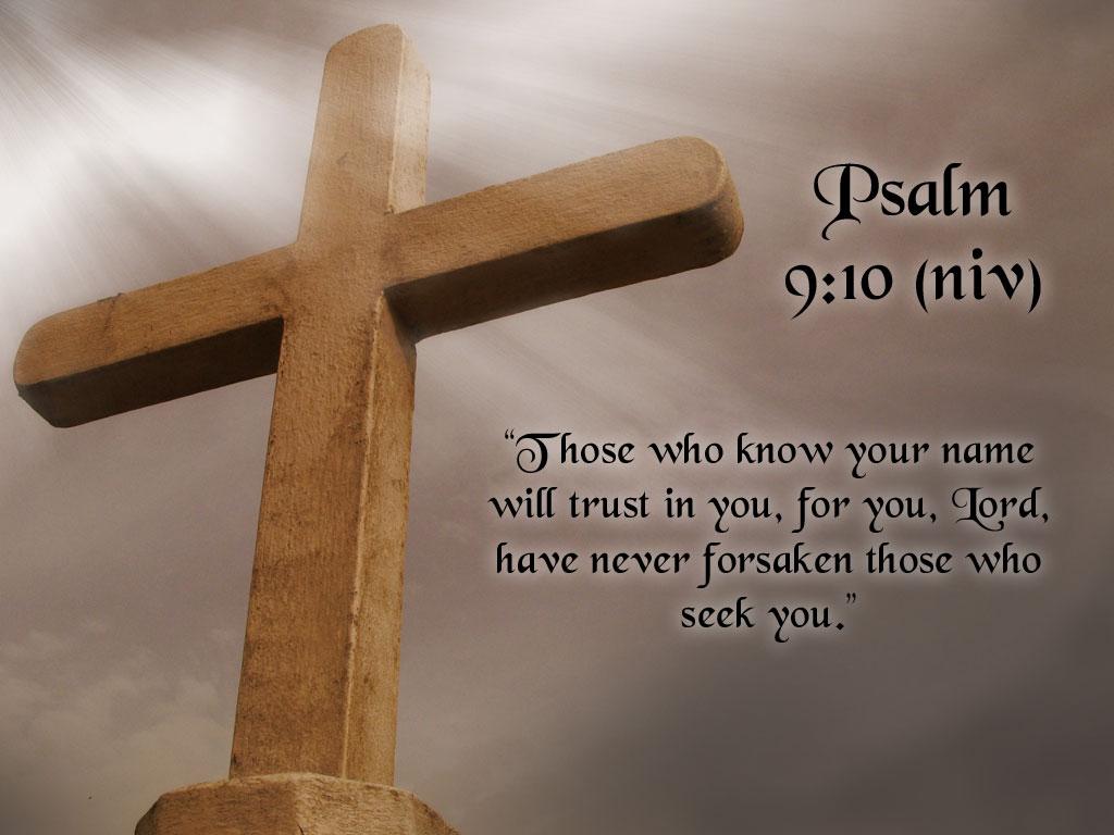 http://3.bp.blogspot.com/-sbqd5LW0b5U/TsSofAWQDWI/AAAAAAAABcE/9lOL_2ys4Lw/s1600/Desktop-Bible-Verse-Wallpaper-Psalm-9-10%2Bwe.jpg