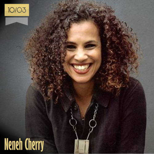 10 de marzo | Neneh Cherry - @misscherrylala | Info + vídeos