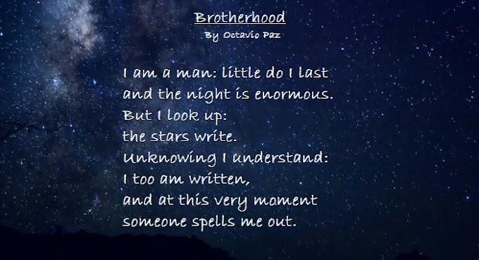 Poem Analysis,Subject Summarisation And Explanation : 'Brotherhood : Homage To Claudius Ptolemy' By Octavio Paz