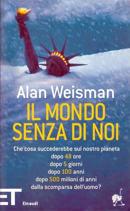 Copertina Il mondo senza di noi, di Alan Weisman