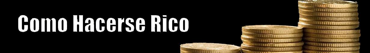 Como hacerse rico I Como Ser Millonario