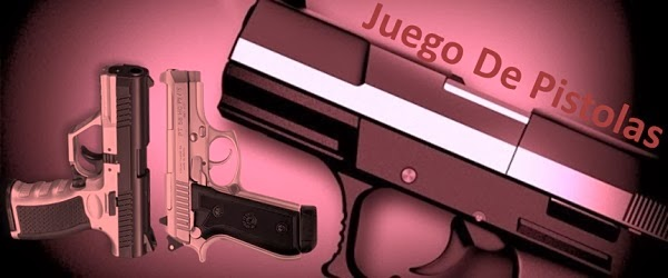 juego de pistolas