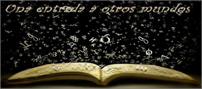 http://unaentradaaotrosmundos.blogspot.com.es/