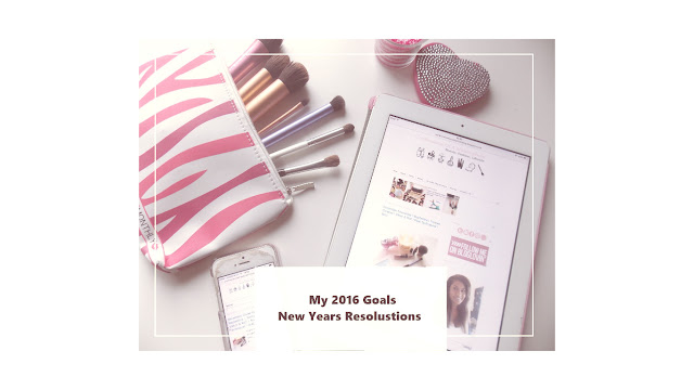 My goals for 2016 both beauty related and blog related
